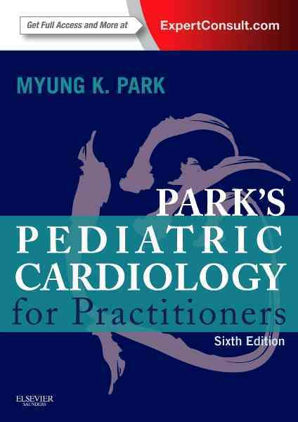 Park's Pediatric Cardiology for Practitioners By Park, Myung K.