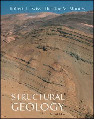 Structural Geology By Twiss, Robert J./ Moores, Eldridge M.